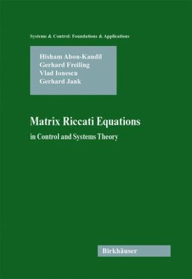 Matrix Riccati Equations in Control and Systems Theory   2003 9783764300852 Front Cover