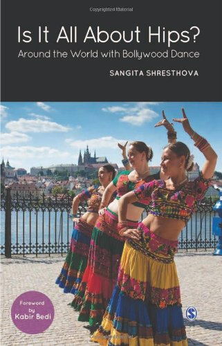 Is It All about Hips? Around the World with Bollywood Dance  2011 edition cover