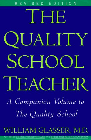 Quality School Teacher A Companion Volume to the Quality School 2nd 1999 (Reissue) edition cover