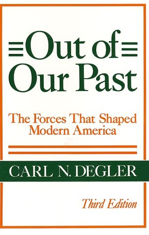 Out of Our Past The Forces That Shaped Modern America 3rd 1984 9780061319853 Front Cover
