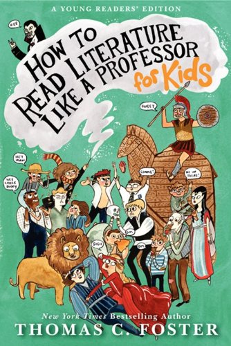 How to Read Literature Like a Professor: for Kids   2013 9780062200853 Front Cover