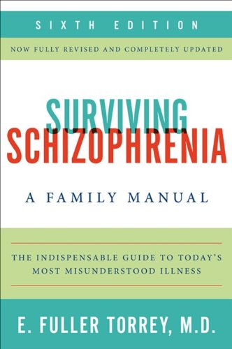 Surviving Schizophrenia, 6th Edition A Family Manual 6th 2013 (Revised) edition cover