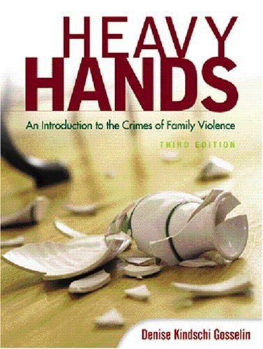 Heavy Hands An Introduction to the Crimes of Family Violence 3rd 2005 (Revised) edition cover