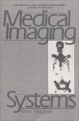 Medical Imaging Systems  1st 1983 9780135726853 Front Cover