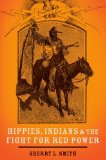 Hippies, Indians, and the Fight for Red Power   2014 edition cover