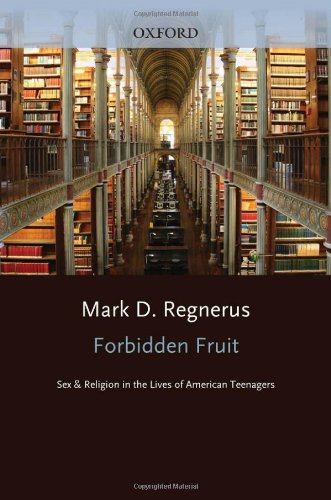 Forbidden Fruit Sex and Religion in the Lives of American Teenagers  2009 edition cover