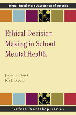 Ethical Decision Making in School Mental Health   2011 edition cover