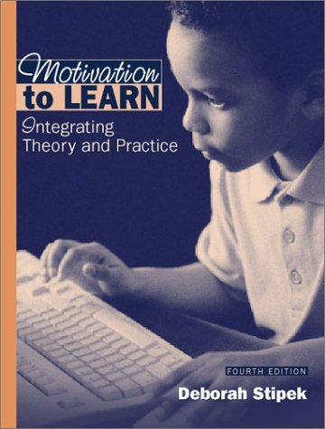 Motivation to Learn Integrating Theory and Practice 4th 2002 (Revised) 9780205342853 Front Cover