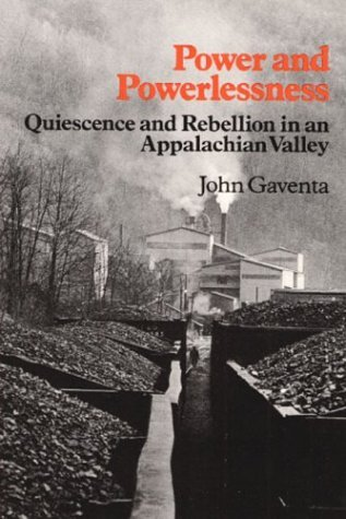 Power and Powerlessness Quiescence and Rebellion in an Appalachian Valley  1982 edition cover