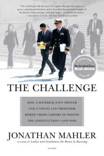Challenge How a Maverick Navy Officer and a Young Law Professor Risked Their Careers to Defend the Constitution--And Won N/A edition cover