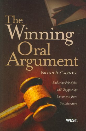Winning Oral Argument Enduring Principles with Supporting Comments from the Literature  2009 edition cover