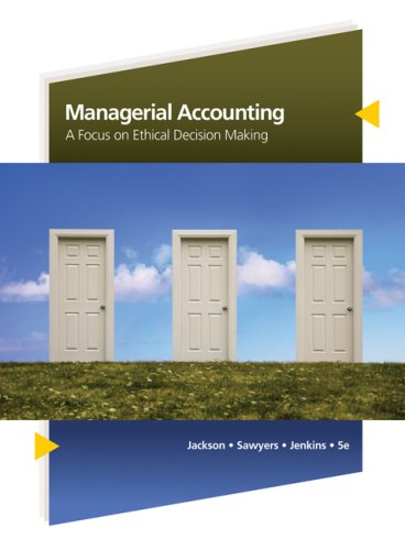 Managerial Accounting A Focus on Ethical Decision Making 5th 2009 edition cover