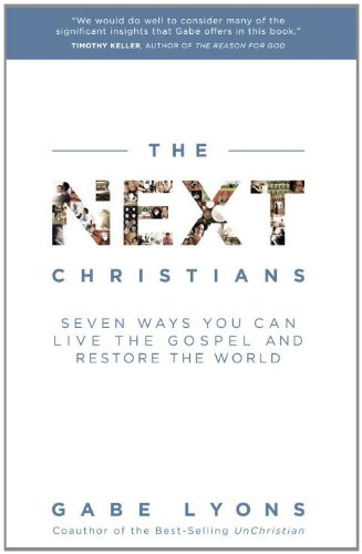 Next Christians Seven Ways You Can Live the Gospel and Restore the World N/A edition cover