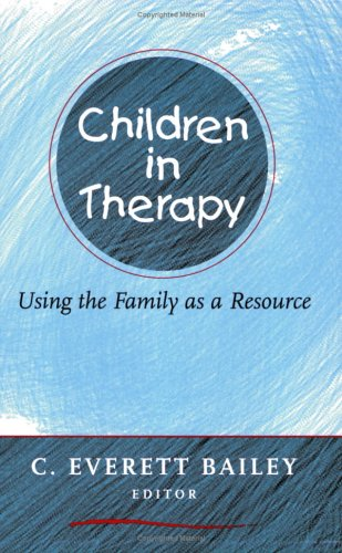 Children in Therapy Using the Family as a Resource  2005 edition cover