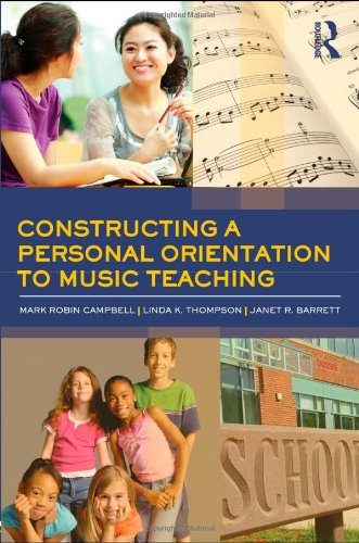 Constructing a Personal Orientation to Music Teaching   2011 edition cover