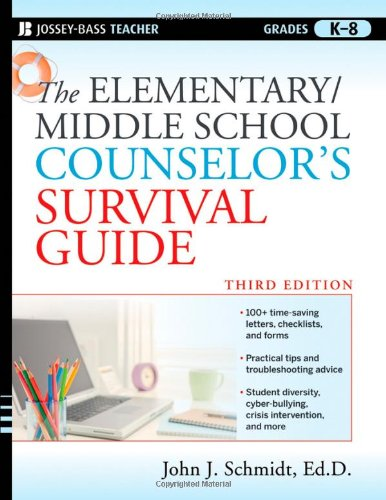 Elementary / Middle School Counselor's Survival Guide  3rd 2010 edition cover