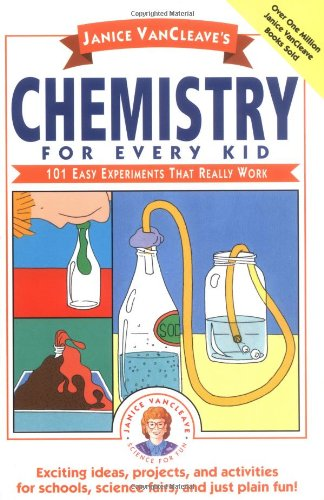Chemistry for Every Kid 101 Easy Experiments That Really Work  1989 edition cover