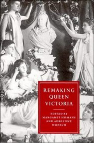 Remaking Queen Victoria   1997 9780521574853 Front Cover