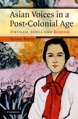 Asian Voices in a Post-Colonial Age Vietnam, India and Beyond  2007 9780521868853 Front Cover
