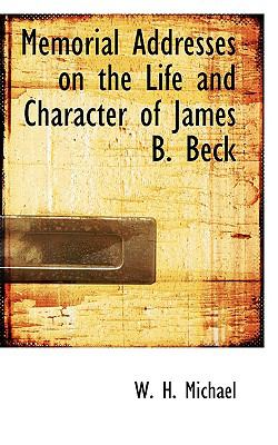 Memorial Addresses on the Life and Character of James B. Beck:   2008 edition cover