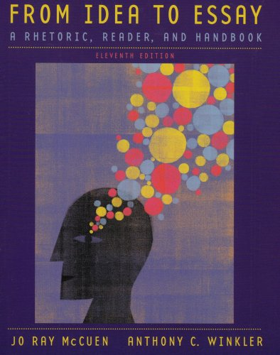 From Idea to Essay A Rhetoric, Reader, and Handbook 11th 2006 (Handbook (Instructor's)) 9780618917853 Front Cover