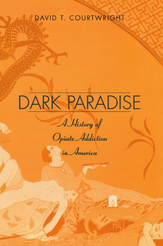 Dark Paradise A History of Opiate Addiction in America 2nd 2001 edition cover