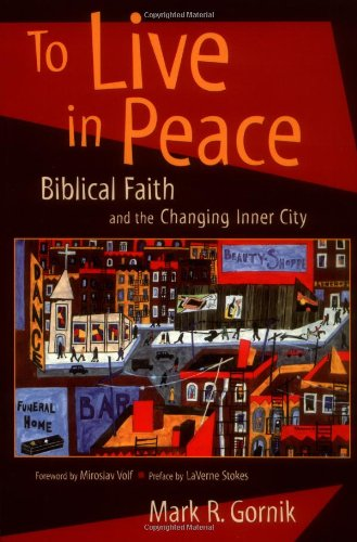 To Live in Peace Biblical Faith and the Changing Inner City  2002 9780802846853 Front Cover