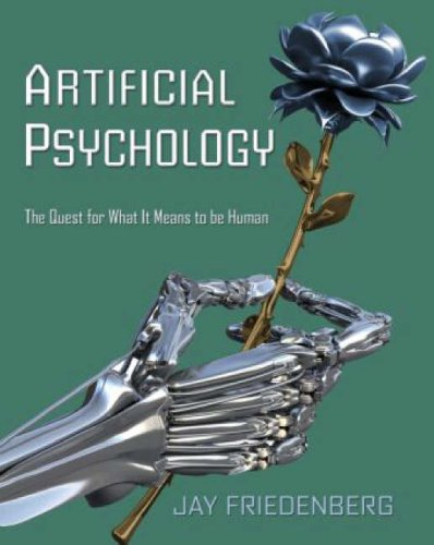 Artifical Psychology The Quest for What It Means to Be Human  2007 edition cover