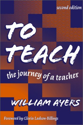 To Teach : The Journey of a Teacher 2nd 2001 edition cover
