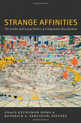 Strange Affinities The Gender and Sexual Politics of Comparative Racialization  2011 edition cover