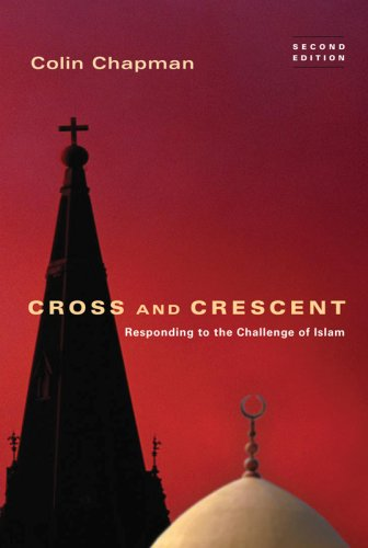 Cross and Crescent Responding to the Challenge of Islam 2nd 2008 (Revised) edition cover