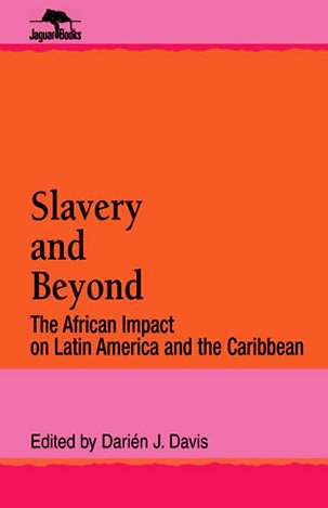 Slavery and Beyond The African Impact on Latin America and the Caribbean N/A 9780842024853 Front Cover