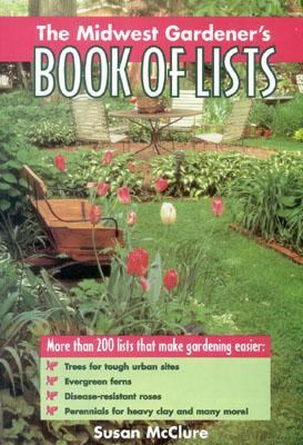 Midwest Gardener's Book of Lists   1998 9780878339853 Front Cover