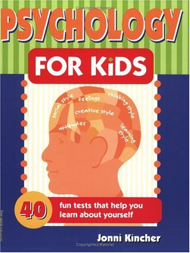 Psychology for Kids 40 Fun Tests That Help You Learn about Yourself  2002 (Revised) edition cover