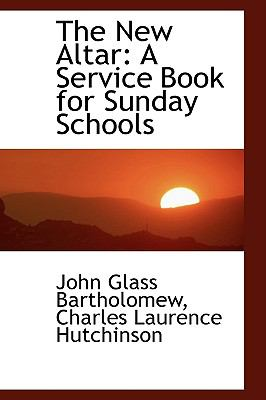 The New Altar: A Service Book for Sunday Schools  2009 edition cover