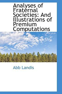 Analyses of Fraternal Societies : And Illustrations of Premium Computations  2009 edition cover
