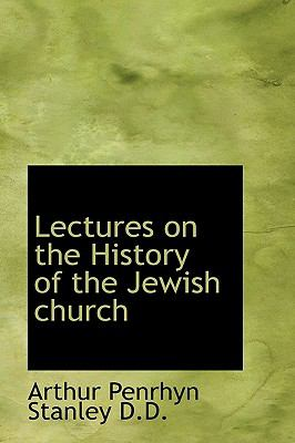 Lectures on the History of the Jewish Church N/A 9781115277853 Front Cover