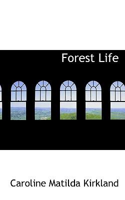 Forest Life  N/A 9781116449853 Front Cover