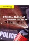 Cengage Advantage Books: Ethical Dilemmas and Decisions in Criminal Justice  8th 2014 edition cover