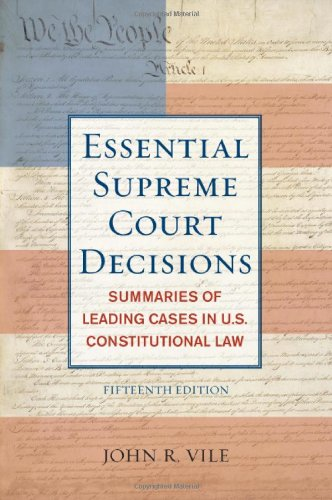 Essentials Supreme Court Decisions Summaries of Leading Cases in U. S. Constitutional Law 15th 2010 edition cover