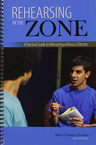 Rehearsing in the Zone A Practical Guide to Rehearsing Without a Director Revised edition cover