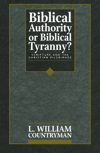 Biblical Authority or Biblical Tyranny? Scripture and the Christian Pilgrimage 2nd 1994 (Revised) edition cover