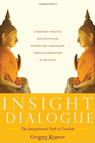 Insight Dialogue The Interpersonal Path to Freedom  2007 edition cover