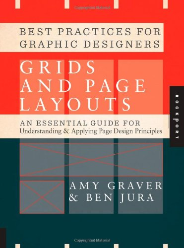 Best Practices for Graphic Designers, Grids and Page Layouts An Essential Guide for Understanding and Applying Page Design Principles  2012 edition cover