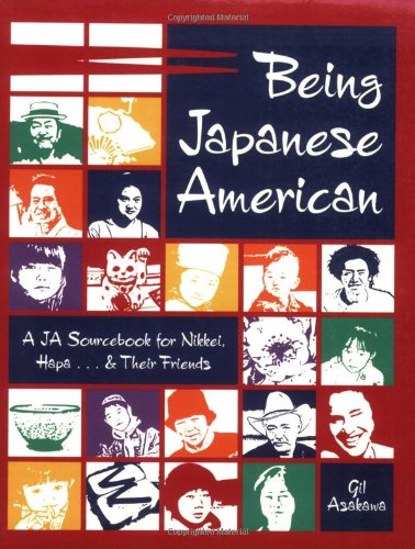 Being Japanese American A JA Sourcebook for Nikkei, Hapa... and Their Friends  2004 edition cover