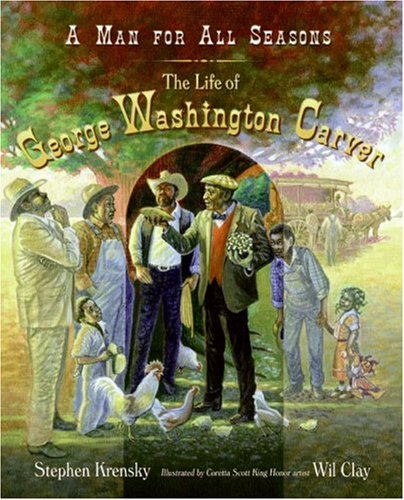 Man for All Seasons The Life of George Washington Carver  2004 9780060278854 Front Cover