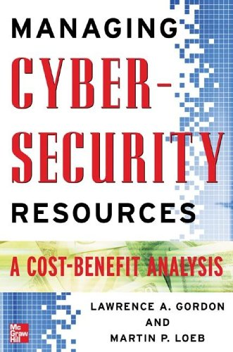 Managing Cybersecurity Resources A Cost-Benefit Analysis  2006 9780071452854 Front Cover