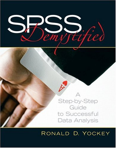 SPSS Demystified A Step-By-Step Guide to Successful Data Analysis  2008 edition cover
