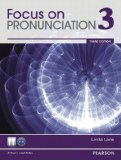 Focus on Pronunciation 3: Student Book and Classroom Audio Cds Value Pack  2012 edition cover