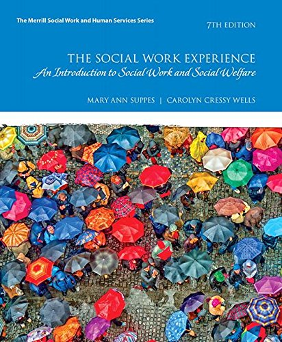 Social Work Experience A Case-Based Introduction to Social Work and Social Welfare 7th 2018 9780134544854 Front Cover